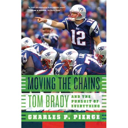 Moving the Chains : Tom Brady and the Pursuit of Everything (Tom Brady Halloween)