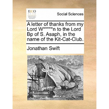 A Letter of Thanks from My Lord W*****n to the Lord BP of S. Asaph, in the Name of the (Lord Of The Rings Names For Cats)