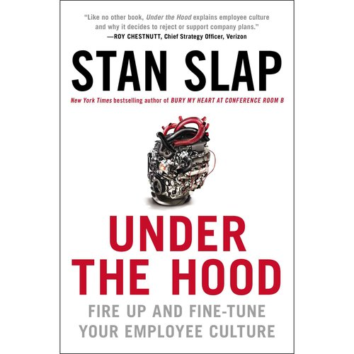 Under the Hood: Fire Up and Fine-Tune Your Employee Culture