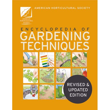 The AHS Encyclopedia of Gardening Techniques : A step-by-step guide to key skills for every gardener - Moira Ahs