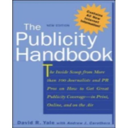 The Publicity Handbook, New Edition : The inside Scoop from More than 100 Journalists and PR Pros on how to Get Great Publicity Coverage - image 1 of 1