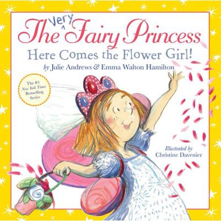 The Very Fairy Princess: Here Comes the Flower Girl! -