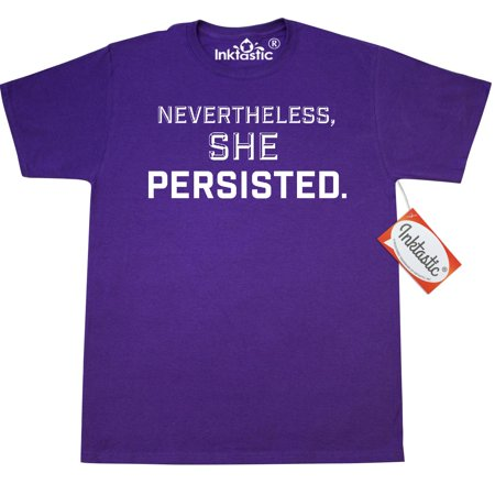 Inktastic Nevertheless  She Persisted T Shirt Womens Rights Feminism Quote News