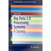 Big Data 2.0 Processing Systems : A Survey