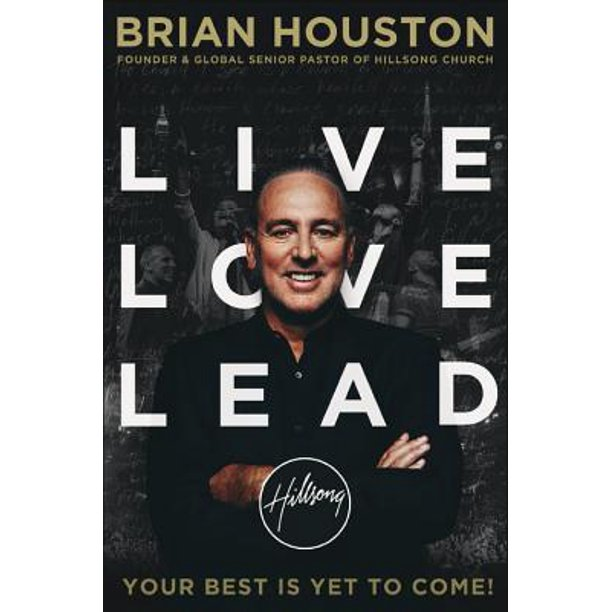 Live Love Lead : Your Best Is Yet to Come!