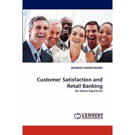 Customer Satisfaction and Retail Banking (Determinants Of Customer Satisfaction In Retail Banking)