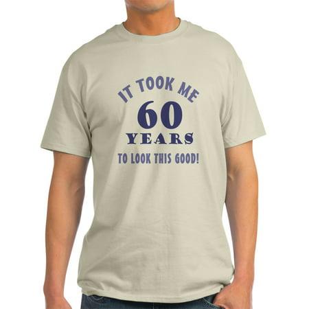 c773943565a CafePress - Hilarious 60Th Birthday Gag Gifts - Light T-Shirt - CP -  Walmart.com