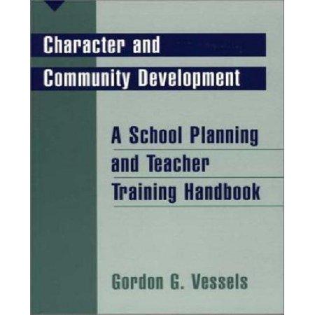 Character and Community Development : A School Planning and Teacher Training Handbook
