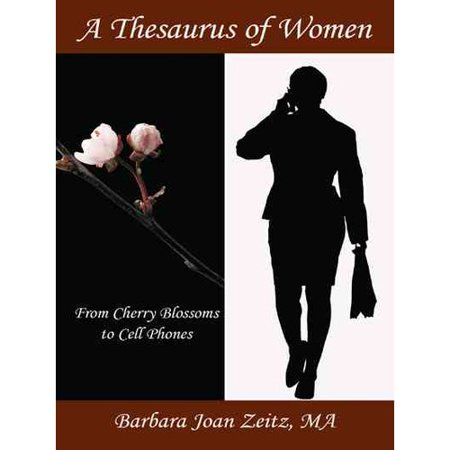 A Thesaurus of Women: From Cherry Blossoms to Cell Phones by