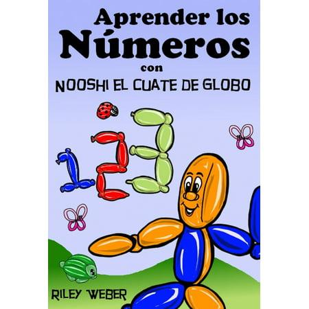Aprender los Números con Nooshi el Cuate de Globo - eBook