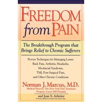 Freedom from Chronic Pain : The Breakthrough Method of Pain Relief Based on the New York Pain Treatment Program at Lenox Hill Hospital