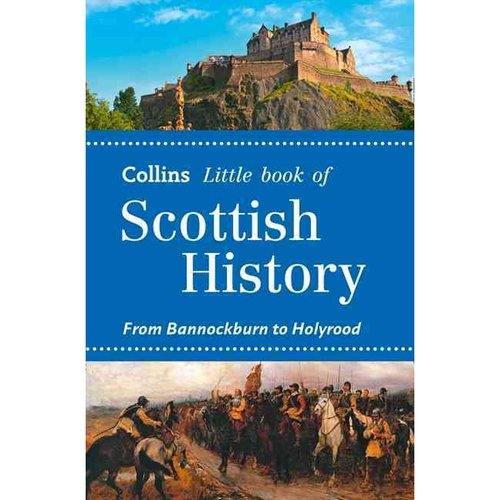 Collins Little Book of Scottish History : From Bannockburn to Holyrood