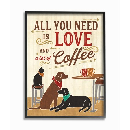 The Stupell Home Decor Collection All You Need is Love and Coffee Cats Dogs Oversized Framed Giclee Texturized Art Cat Dog Art