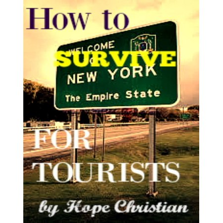 How to Survive New York City for Tourists - eBook (Best Shopping In New York For Tourists)