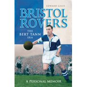 Bristol Rovers: The Bert Tann Era - A Personal Memoir - eBook