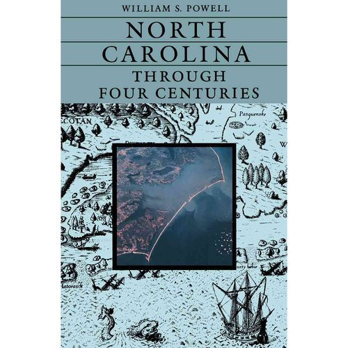 North Carolina Through Four Centuries