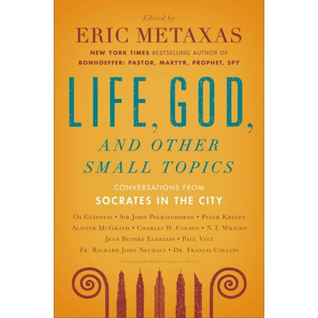 Life, God, and Other Small Topics : Conversations from Socrates in the (Best Conversation Topics For Flirting)