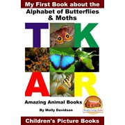 My First Book about the Alphabet of Butterflies & Moths: Amazing Animal Books - Children's Picture Books - eBook