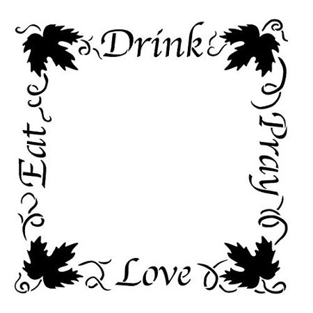 (Eat Drink Pray Love Stencil by StudioR12 | Grapevine Frame Word Art - Large 13 x 13-inch Reusable Mylar Template | Painting, Chalk, Mixed Media | Use for Wall Art, DIY Home Decor - STCL1037_3)