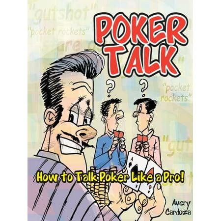 Poker Talk: How to Talk Poker Like a Pro - (Like Poker)