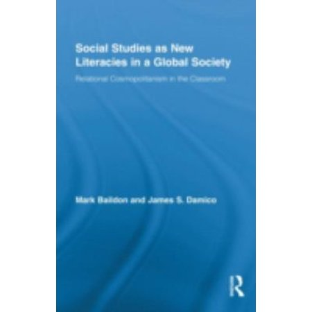 Social Studies As New Literacies In A Global Society  Relational Cosmopolitanism In The Classroom