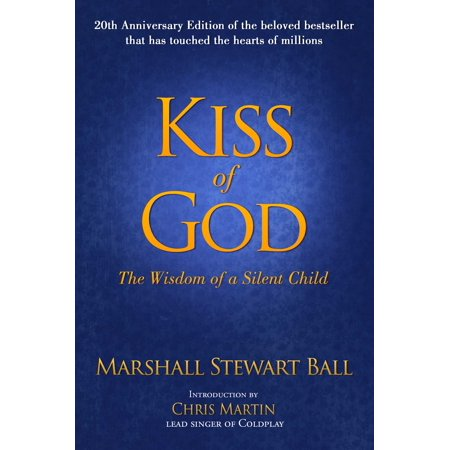 Kiss of God (20th Anniversary Edition) : The Wisdom of a Silent (Dr Habib Sadeghi & Dr Sherry Sami)