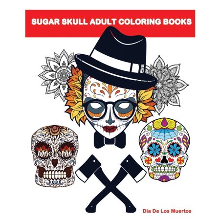 Sugar Skull Adult Coloring Books: A Stress Management Coloring Book ...