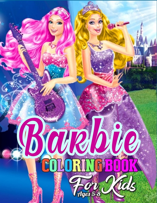 Barbie Coloring Book For Kids Ages 5-8 : Barbie Princes Coloring Book With  Perfect Images For All Ages (Exclusive Coloring Pages For Girls) -  Walmart.com - Walmart.com