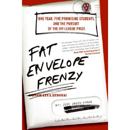 Fat Envelope Frenzy : One Year, Five Promising Students, and the Pursuit of the Ivy League