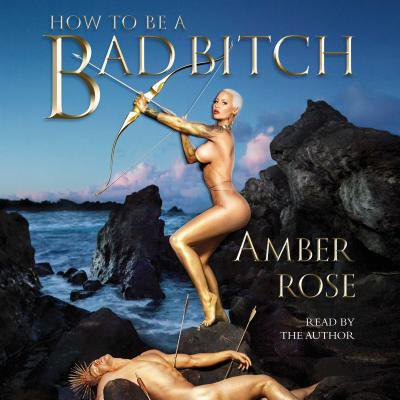Ambre Rose (How to Be a Bad Bitch - Audiobook )