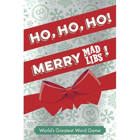 Ho, Ho, Ho! Merry Mad Libs! : Stocking Stuffer Mad Libs (Stocking Stuffer Ideas For Kids)