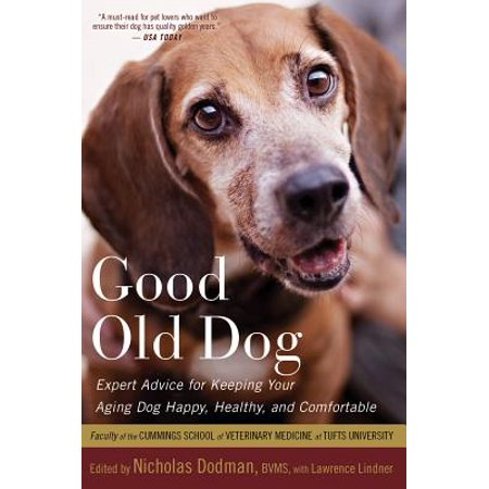 - Good Old Dog : Expert Advice for Keeping Your Aging Dog Happy, Healthy, and Comfortable