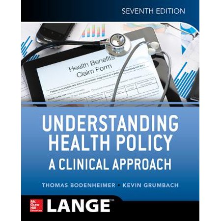 Understanding Health Policy: A Clinical Approach, Seventh