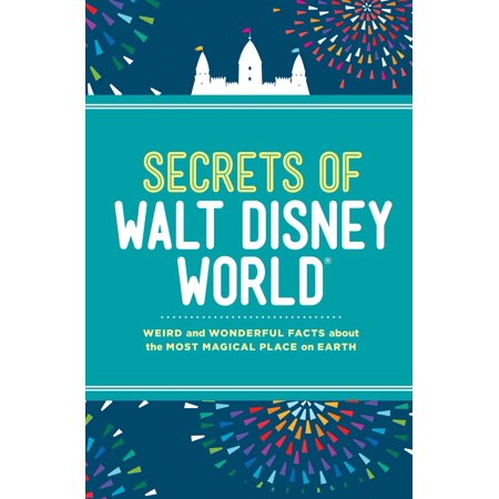 Secrets of Walt Disney World : Weird and Wonderful Facts about the Most Magical Place on Earth (5 Facts About The History Of Halloween)