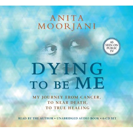 Dying To Be Me : My Journey from Cancer, to Near Death, to True Healing (Longhorns Near Me)