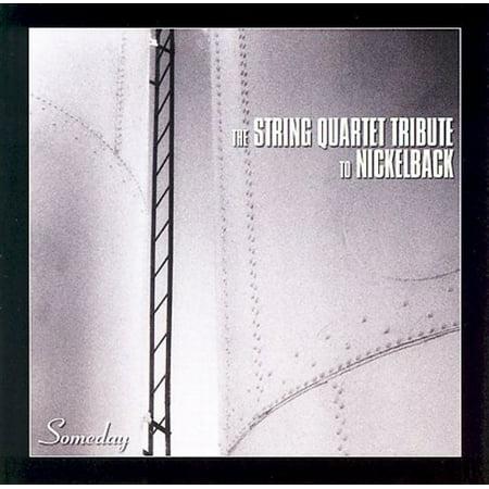 The String Quartet Tribute To Someday Nickelback