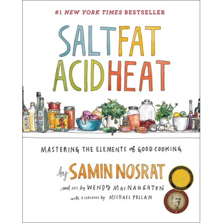 Salt, Fat, Acid, Heat : Mastering the Elements of Good Cooking (Hardcover)