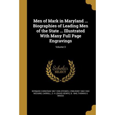 Men of Mark in Maryland ... Biographies of Leading Men of the State ... Illustrated with Many Full Page Engravings; Volume (Engraving For Men)
