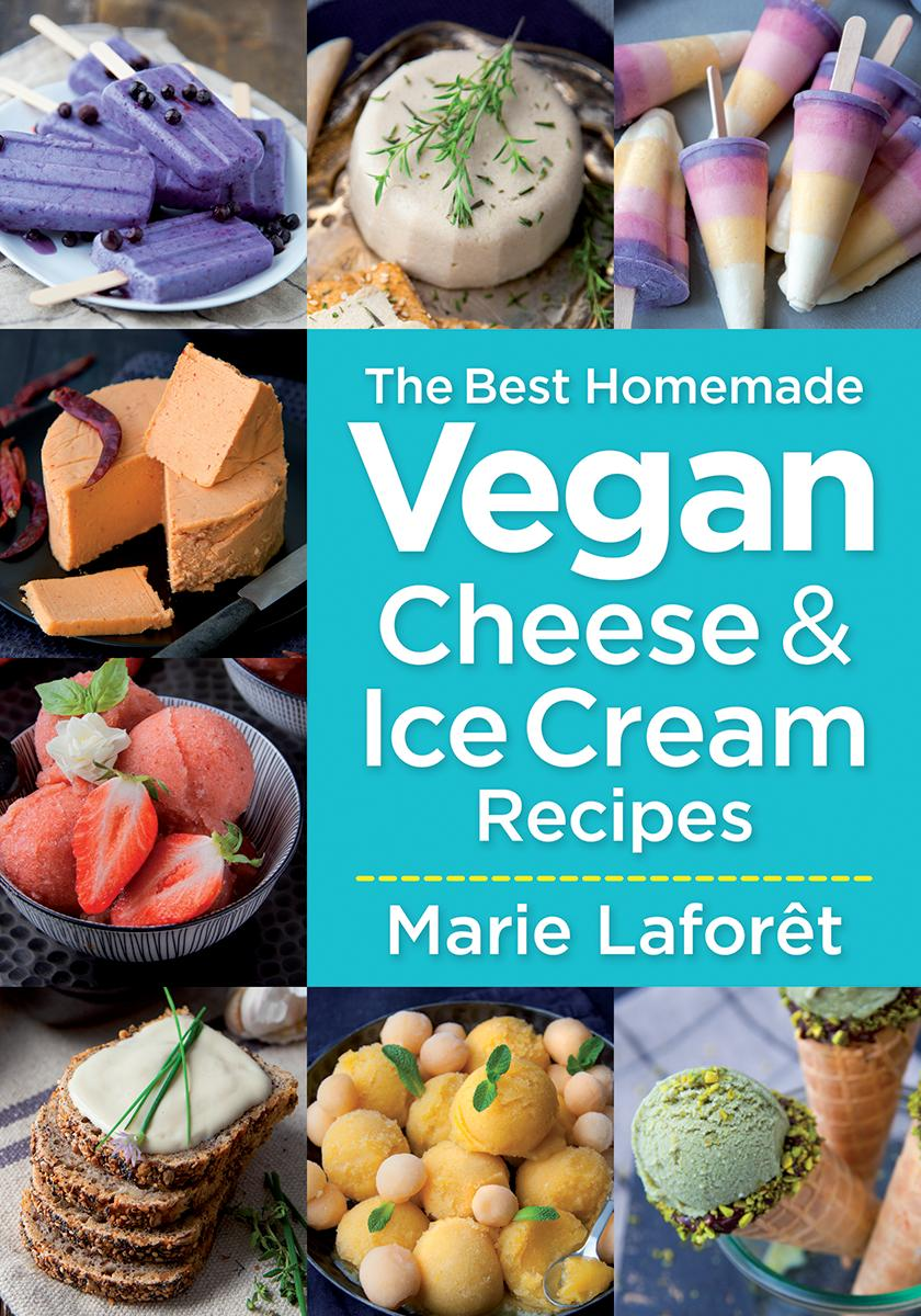 The Best Homemade Vegan Cheese and Ice Cream Recipes (Paperback ...