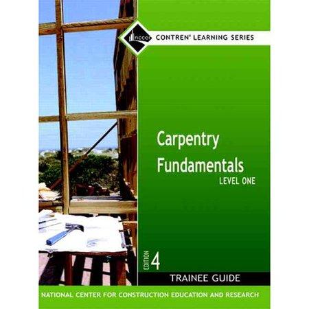 Carpentry Fundamentals: Level One, Trainee Guide