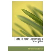 A View of Spain Comprising a Descriptive