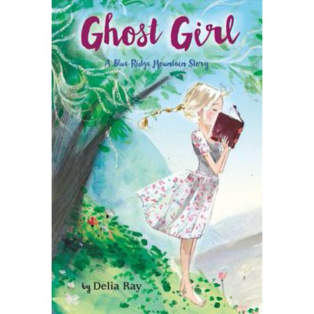 Ghost Girl : A Blue Ridge Mountain Story