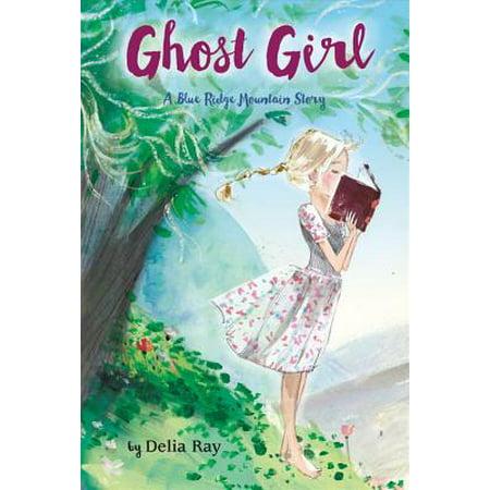 - Ghost Girl : A Blue Ridge Mountain Story