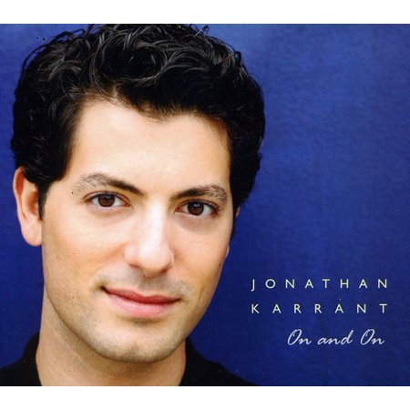 On and on Jonathan Karrant is truly a great interpreter of the written word; he is a storyteller. He knows just how to paint a picture with a song. On the album On & On, he is joined with some of the top musicians in California. Jonathan chose songs that are not the typical standard; giving each one an interesting and contemporary arrangement. He will tell you that he has an innate connection with music writers of the past, masters like Cole Porter (they share the same birthday), George Gershwin, Sammie Cahn, Julie Styne, Johnny Mercer, to mention a few. He has a great respect for such giants as Tony Bennett, Frank Sinatra, Nancy Wilson and Sarah Vaughan.