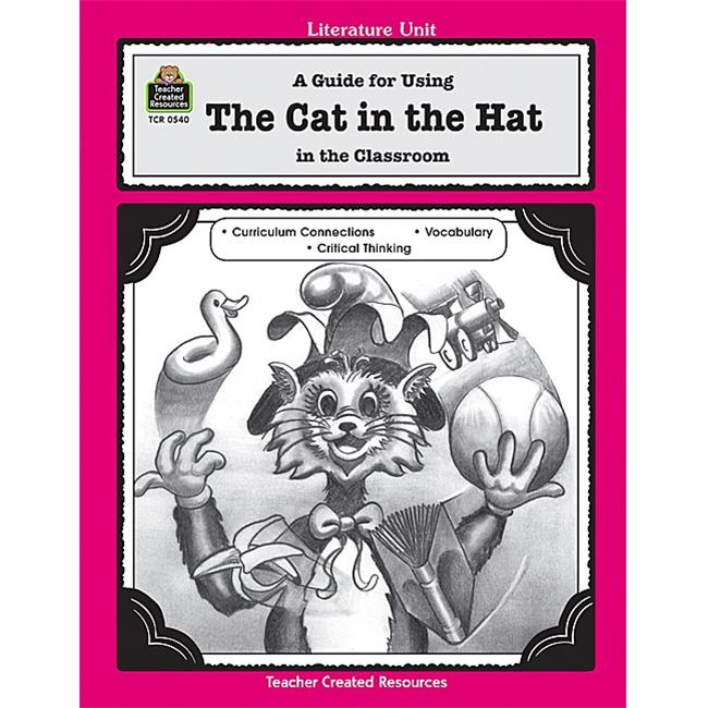 Teacher Created Resources 0540 A Guide for Using The Cat in The Hat in The Classroom