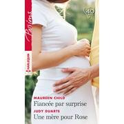 Fiancée par surprise - Une mère pour Rose - eBook