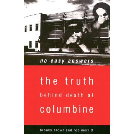 No Easy Answers : The Truth Behind Death at Columbine High (The Union The Truth Behind Getting High)