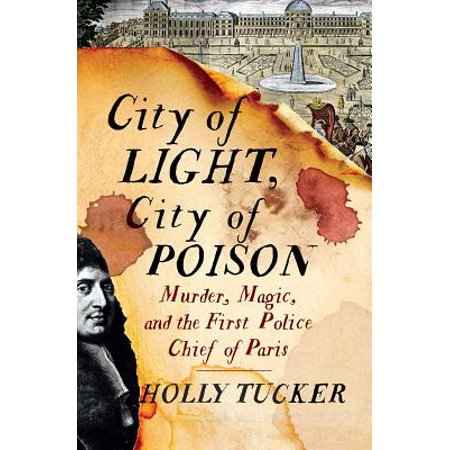 City of Light, City of Poison: Murder, Magic, and the First Police Chief of Paris - eBook (First Magic)