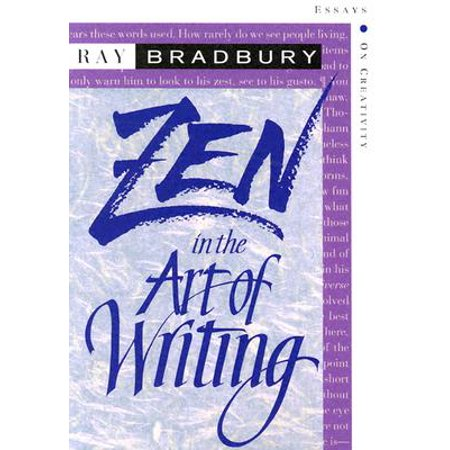 Zen in the Art of Writing : Essays on Creativity Third (Ray Bradbury Zen In The Art Of Writing)