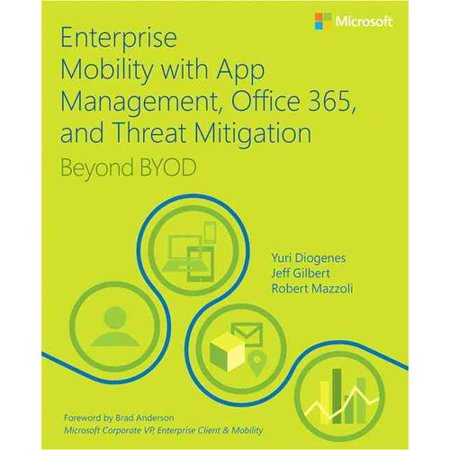 Enterprise Mobility with App Management, Office 365, and Threat Mitigation : Beyond